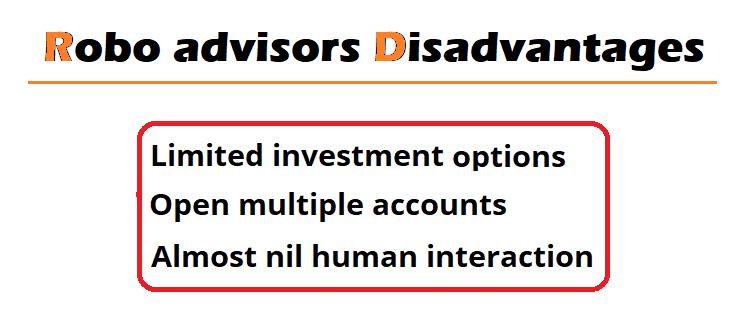 Robo advisors disadvantages